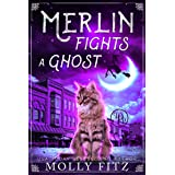 Merlin Fights a Ghost (Merlin the Magical Fluff Book 2)