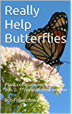 Really Help Butterflies: Plant companions & co-lives Vol. 2. **Early Release version