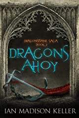 Dragons Ahoy (Dragonsbane Saga Book 2) Kindle Edition
