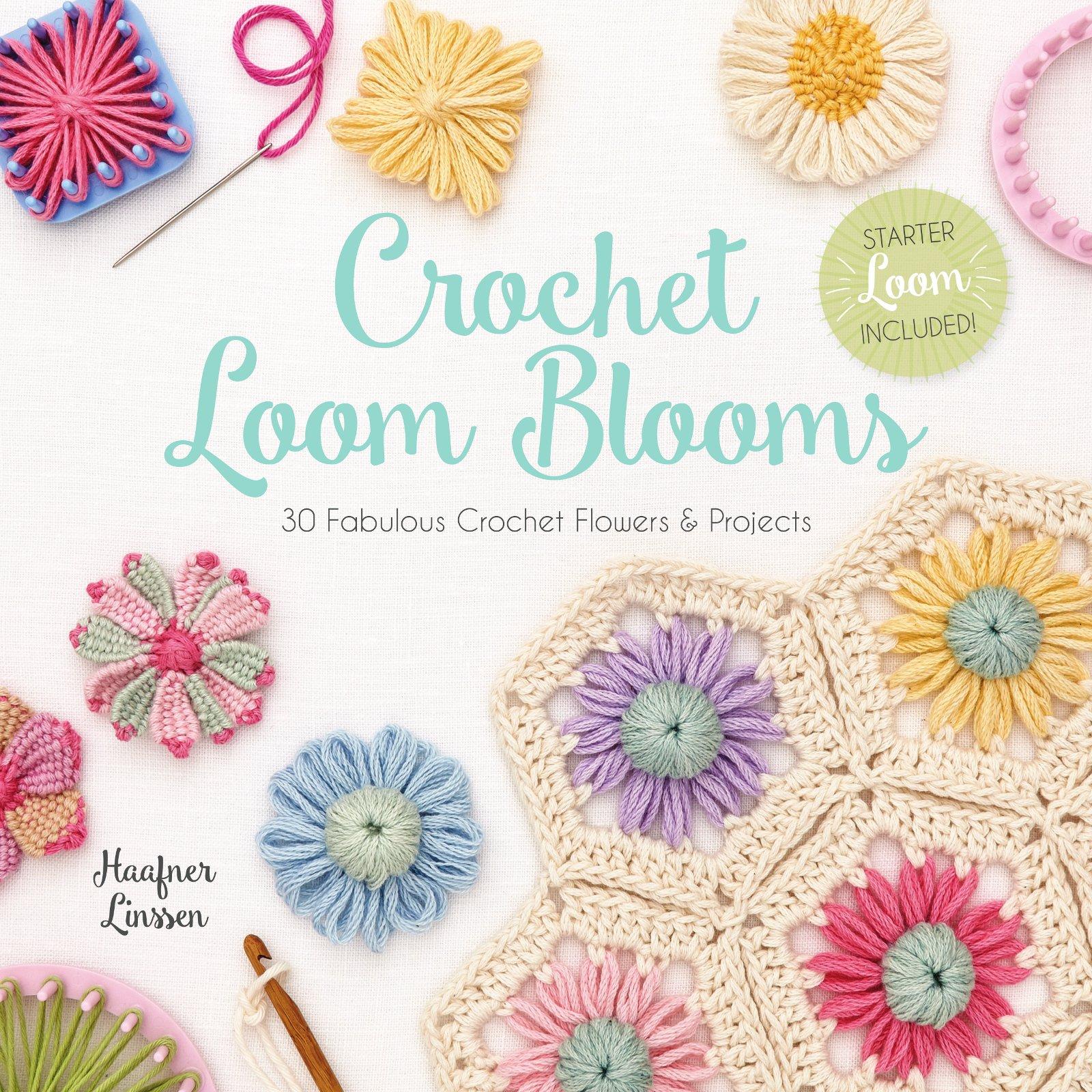 Crochet loom blooms 30 fabulous crochet flowers projects haafner crochet loom blooms 30 fabulous crochet flowers projects haafner linssen 0812787024281 amazon books izmirmasajfo
