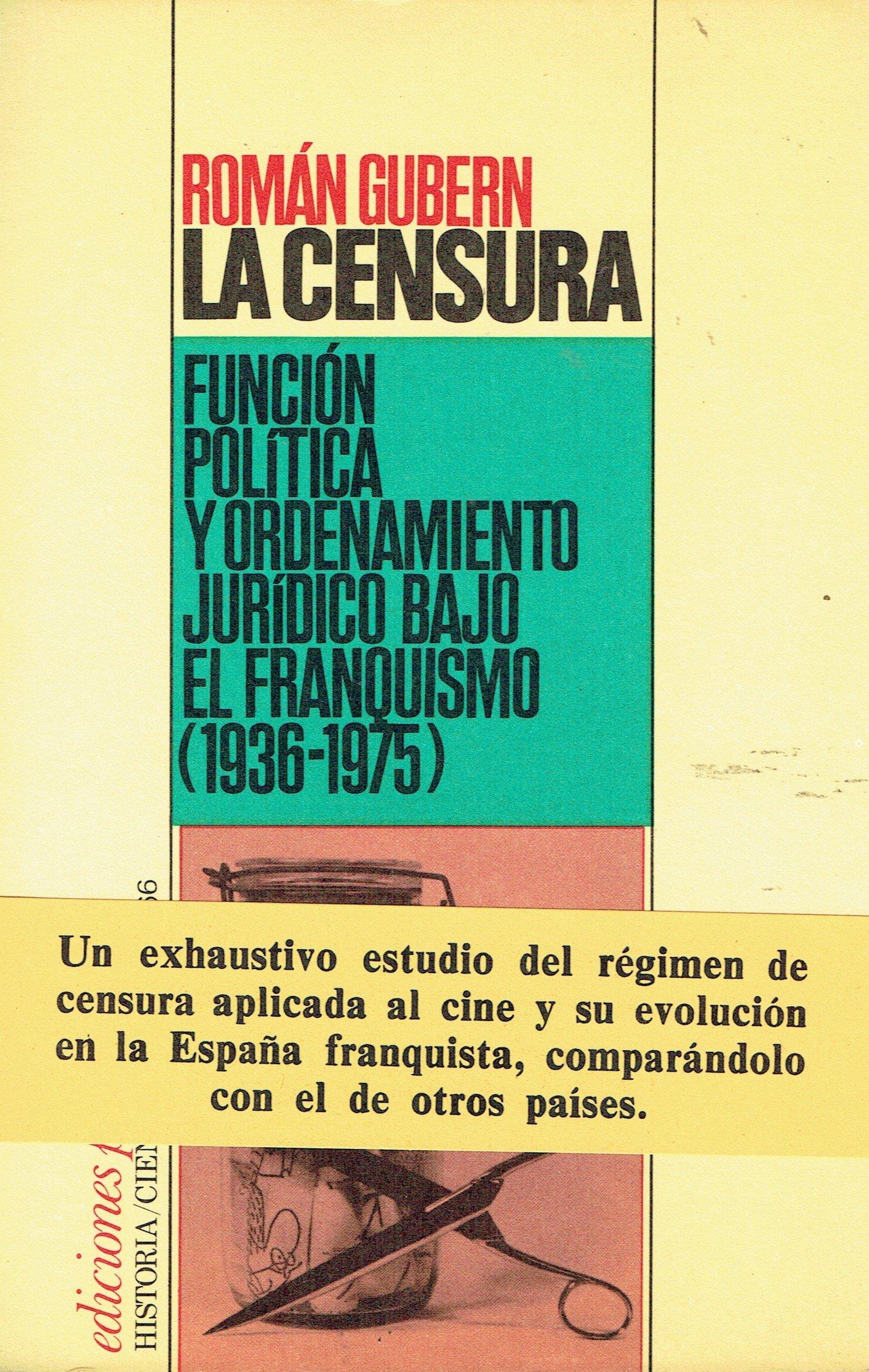 La censura: Función política y orde Historia, ciencia, sociedad: Amazon.es: Gubern, Román: Libros