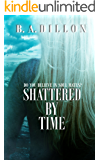 Shattered by Time (Time Series Book 3)