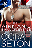 The Airman's E-Mail Order Bride (Heroes of Chance Creek Series Book 5) (English Edition)