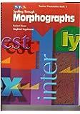 Spelling Through Morphographs 2001 Edition: Presentation Book 2