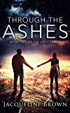 Through the Ashes (The Light Book 2)