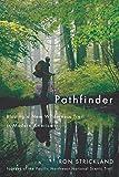Pathfinder: Blazing a New Wilderness Trail in Modern America