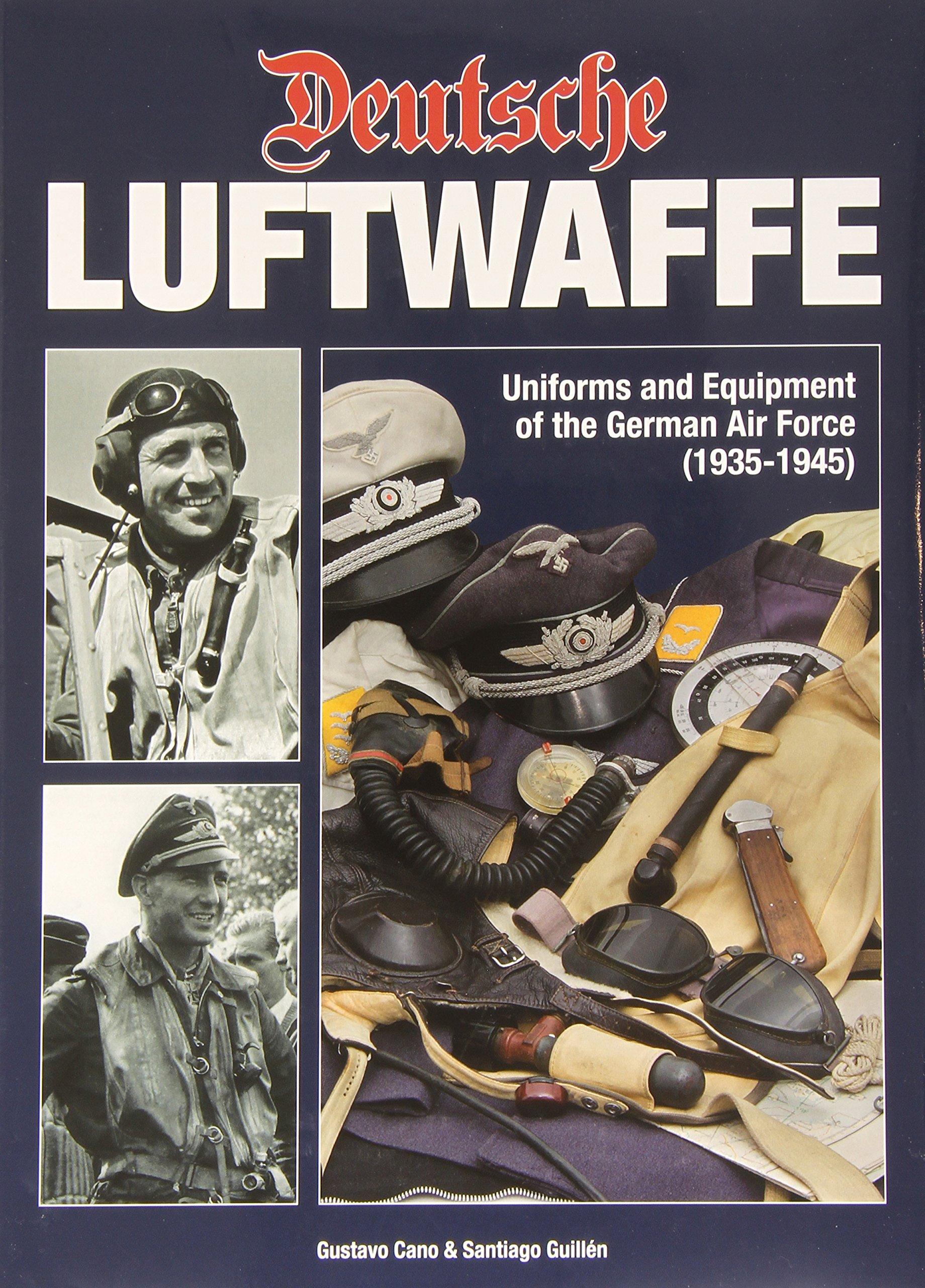 Deutsche Luftwaffe: Uniforms and Equipment of the German Pilot