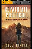 Repatriate Protocol (The Repatriate Protocol Book 1)