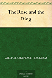 The Rose and the Ring (English Edition)