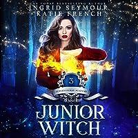 Junior Witch: Supernatural Academy, Book 3