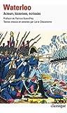 Waterloo: Acteurs, historiens, écrivains