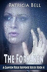 The Forsaken (A Canyon Rock Suspense Series Book 4)