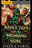 Abduction of a Highland Rose: Scottish Medieval Highlander Romance Novel