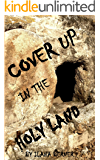 Cover Up in the Holy Land