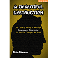A Beautiful Destruction: The cost of living is too high. Governments  compromise. The