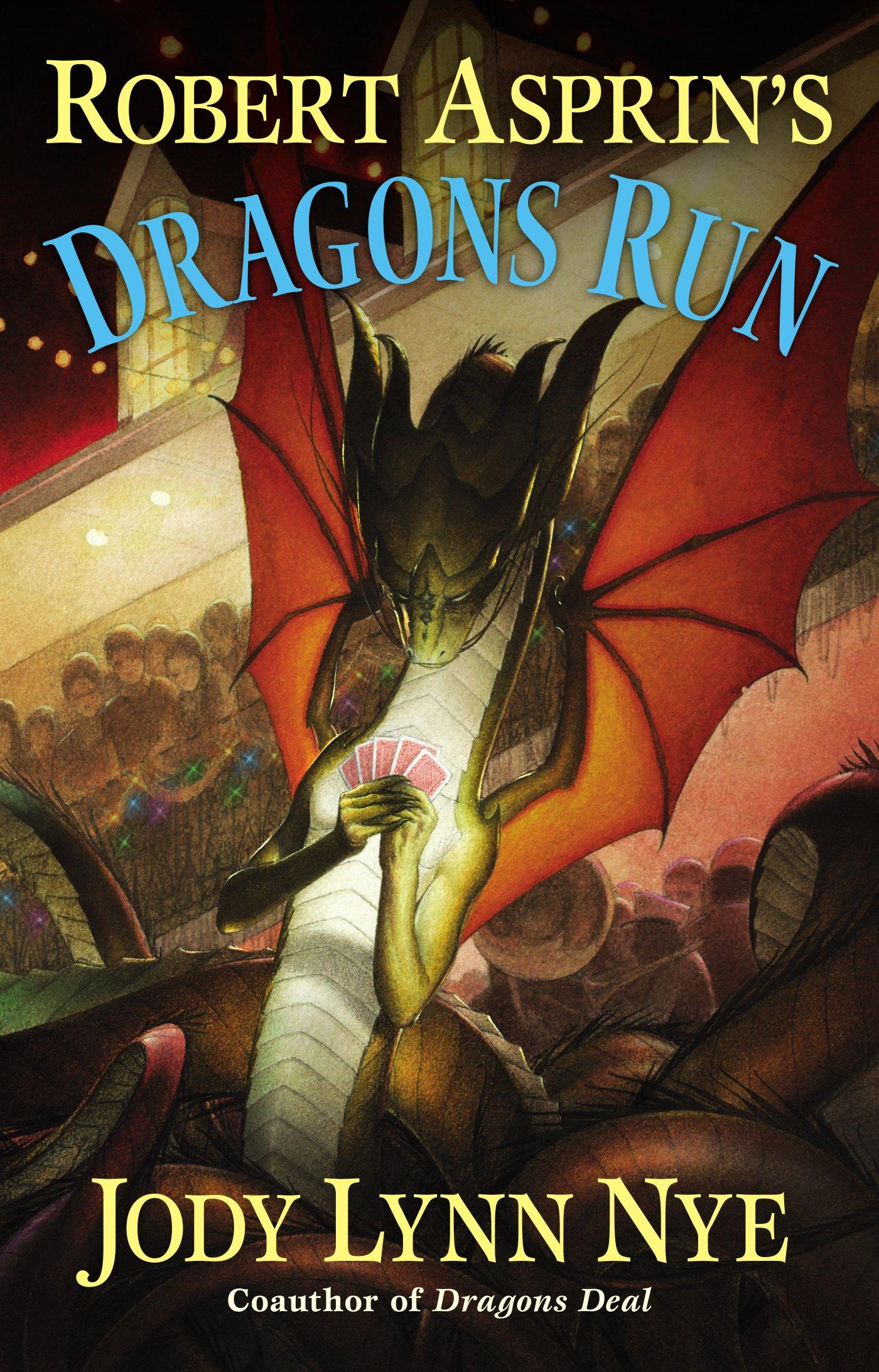 robert asprin s dragons run jody lynn nye 9780425256978 amazon