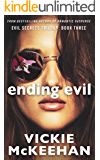 Ending Evil (The Evil Secrets Trilogy Book 3)