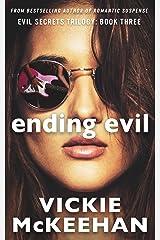 Ending Evil (The Evil Secrets Trilogy Book 3) Kindle Edition