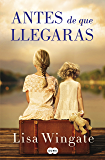 Antes de que llegaras (Spanish Edition)