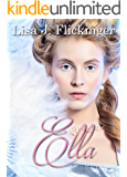 Ella: A Historical retelling of the classic Cinderella story (Love Everlasting Book 2)