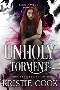 Unholy Torment (Soul Savers Book 6)