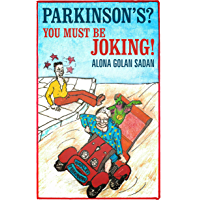 Parkinson's? You Must be Joking! (English Edition)