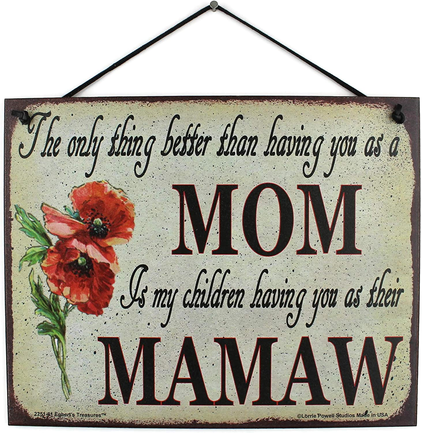 """8x10 Vintage Style Sign with Poppy Flower Saying, """"The only thing better than having you as a MOM is my children having you as their MAMAW"""" Decorative Fun Universal Grandma Nickname Signs (8x10)"""