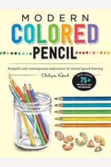 Modern Colored Pencil:A playful and contemporary exploration of colored pencil drawing (Modern Series) Kindle Edition