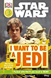 DK Readers L3: Star Wars: I Want To Be A Jedi: What Does It Take to Join the Jedi Order? (DK Readers Level 3)
