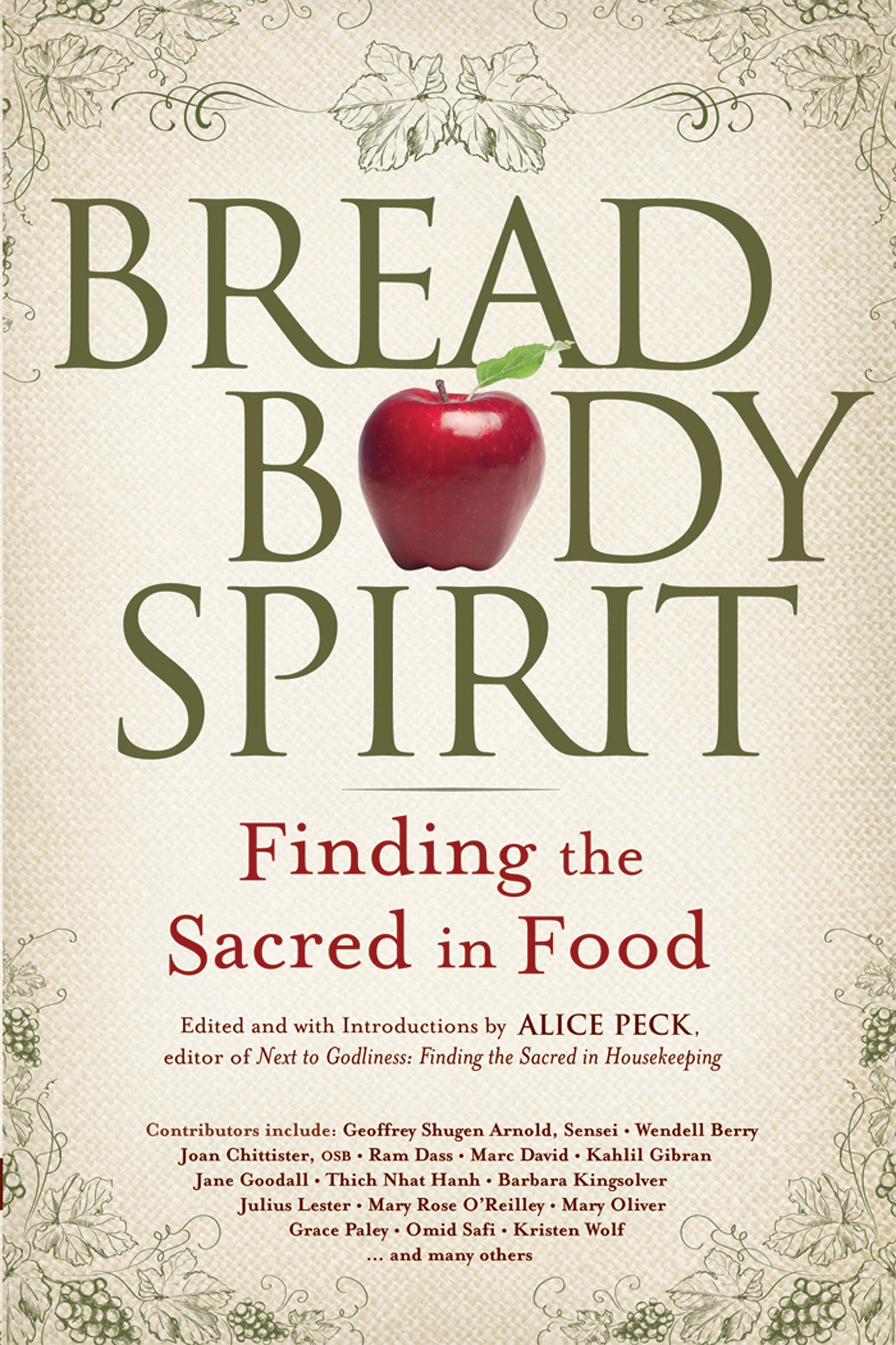 Bread body spirit finding the sacred in food alice peck bread body spirit finding the sacred in food alice peck 9781594732423 amazon books fandeluxe Images