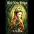 Her New Reign: A Reverse Harem Series (Immortal Reign Book 1)