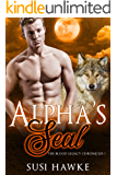 Alpha's Seal (The Blood Legacy Chronicles Book 7)