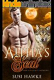 Alpha's Seal: An MM Mpreg Romance (The Blood Legacy Chronicles Book 7)