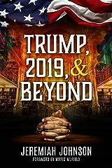 Trump, 2019, and Beyond Kindle Edition