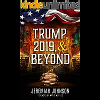 Trump, 2019, and Beyond