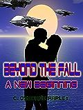 Beyond The Fall: A New Beginning