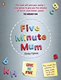 Upton, D: Five Minute Mum: Give Me Five