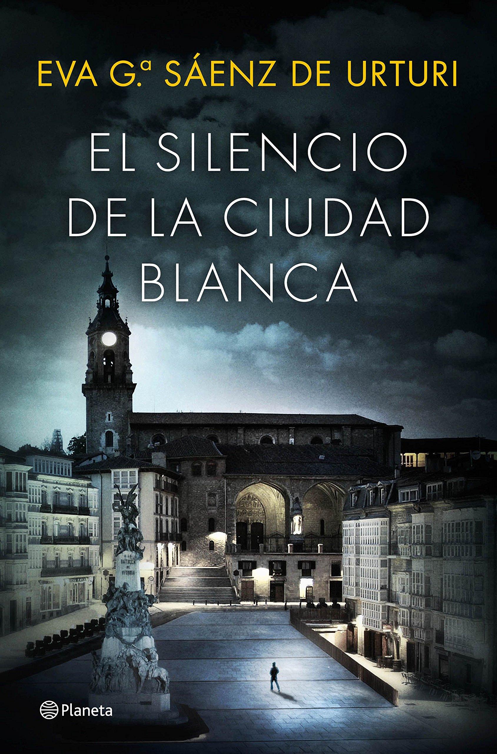 El silencio de la ciudad blanca de Eva García Saénz de Urturi