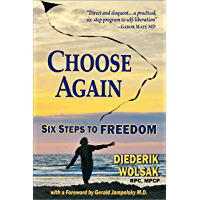 Choose Again: Six Steps to Freedom (English Edition)