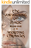 The Awakening of Magic: Book One of the Wereding Chronicles