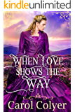 When Love Shows the Way: A Historical Western Romance Book