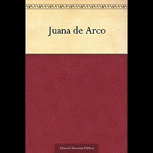 Juana de Arco (Spanish Edition)