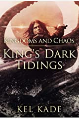 Kingdoms and Chaos (King's Dark Tidings Book 4) Kindle Edition