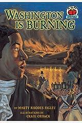 Washington Is Burning (On My Own History) Paperback