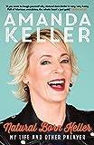 Natural Born Keller: My life and other palaver