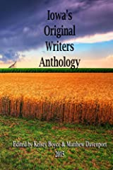 Iowa's Original Writers Anthology 2015 Kindle Edition