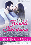 The Trouble with Christmas: A Taken Christmas Novella