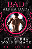 The Alpha Wolf's Mate: Bad Alpha Dads (The Necklace Chronicles Book 4)