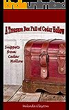 A Treasure Box Full of Cedar Hollow (Snippets from Cedar Hollow)
