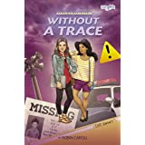 Samantha Sanderson Without a Trace (FaithGirlz / Samantha Sanderson Book 4)